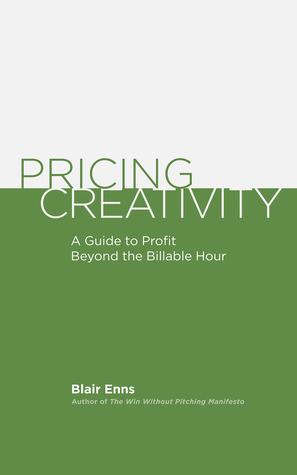 Pricing Creativity by Blair Enns