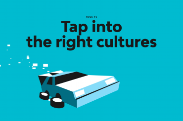 Rule #6 - Tap into the right cultures